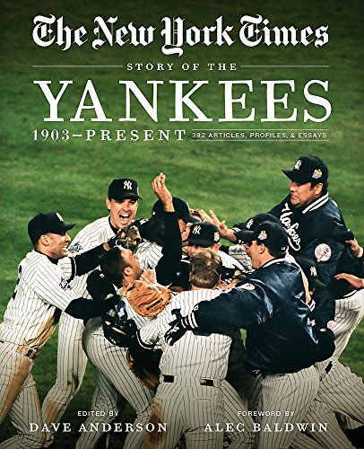 New York Times Story of the Yankees: 1903-Present