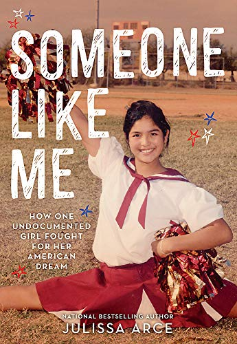 Someone Like Me - How One Undocumented Girl Fought for Her American Dream