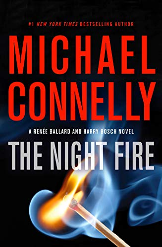 The Night Fire (Renee Ballard and Harry Bosch Series)