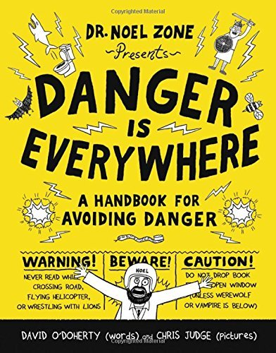 Danger Is Everywhere: A Handbook For Avoiding Danger (Bkl 1)