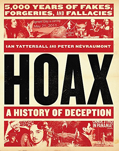 Hoax: A History of Deception - 5,000 Years of Fakes, Forgeries, and Fallacies