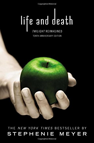 Life and Death: Twilight Reimagined (10th Anniversary Edition)