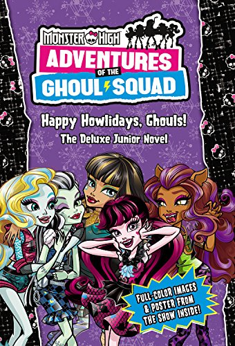 Happy Howlidays, Ghouls! (Monster High: Adventures of the Ghoul Squad)l