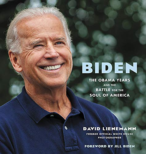 Biden: The Obama Years and the Battle for the Soul of America