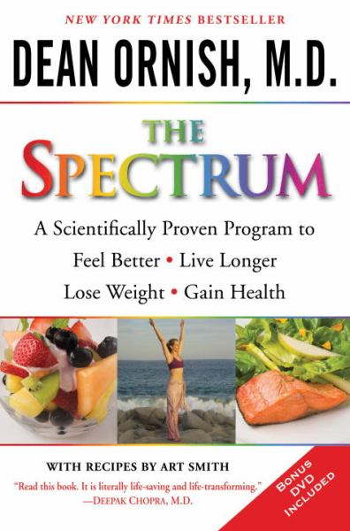 The Spectrum: A Scientifically Proven Program to Feel Beter, Live Longer, Lose Weight, and Gain Health