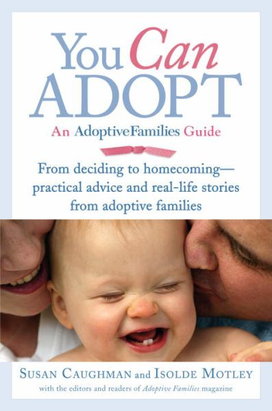 You Can Adopt: An Adoptive Familes Guide