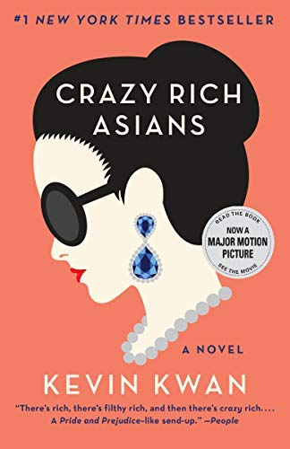 Crazy Rich Asians (Crazy Rich Asians Trilogy, Bk. 1)