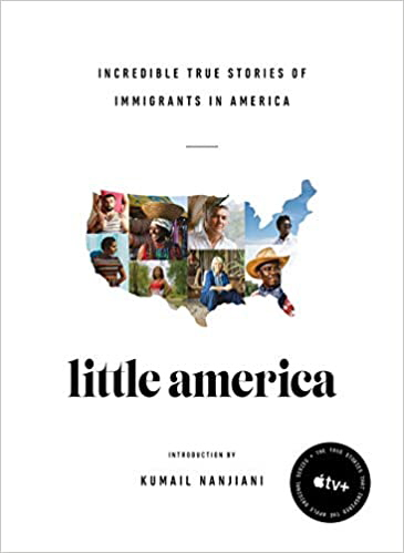 Little America: Incredible True Stories of Immigrants in America