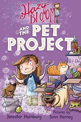 Hazy Bloom and the Pet Project (Hazy Bloom, Bk. 2)