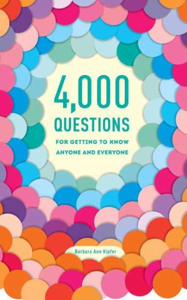 4,000 Questions for Getting to Know Anyone and Everyone (2nd Edition)