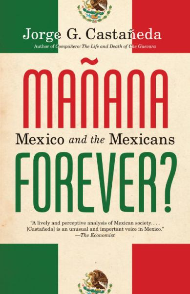 Manaña Forever?: Mexico and the Mexicans