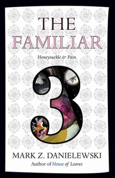 The Familiar (Honeysuckle & Pain, Bk. 3)