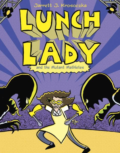 Lunch Lady and the Mutant Mathletes (Bk. 7)
