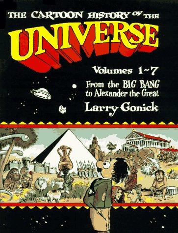 The Cartoon History of the Universe (Volumes 1-7)