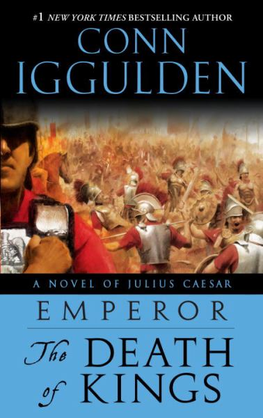 The Death of Kings (The Emperor Series, Volume 2)