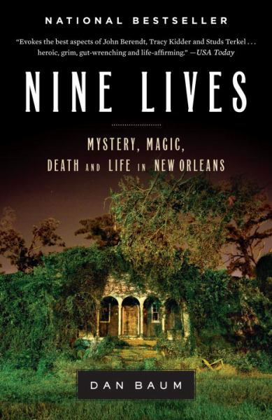 Nine Lives: Mysatery, Magic, Death, and Life in New Oleans