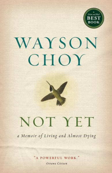 Not Yet: A Memoir of Living and Almost Dying