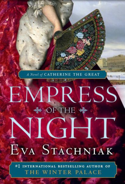 Empress of the Night (A Novel of Catherine the Great)