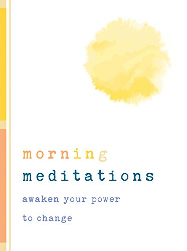 Morning Meditations: Awaken Your Power to Change