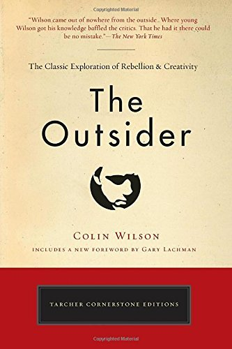 The Outsider: The Classic Exploration of Rebellion and Creativity (Tarcher Cornerstone Editions)