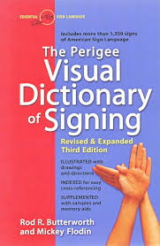 The Perigee Visual Dictionary of Signing (Third Edition)