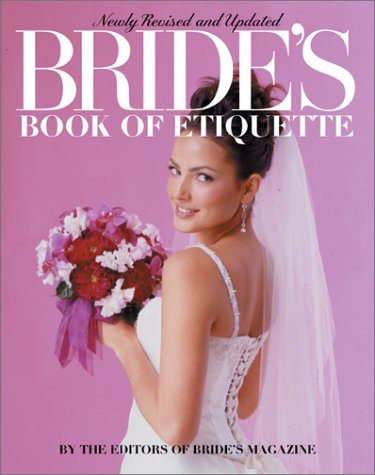Bride's Book of Etiquette (Newly Revised and Updated)
