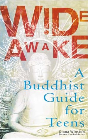 Wide Awake: A Buddhist Handbook for Teens