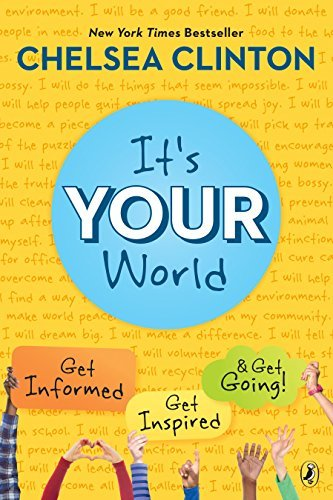 It's Your World - Get Informed, Get Inspired & Get Going!