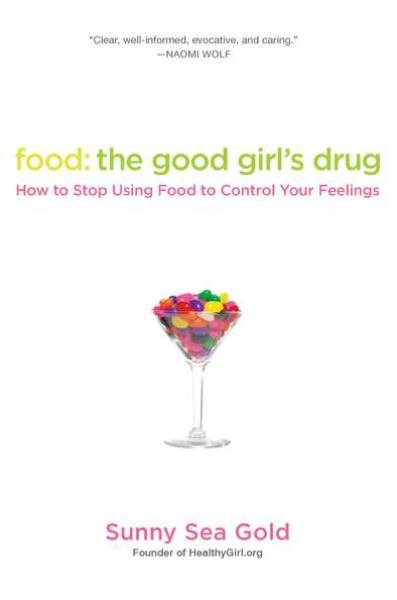 Food: The Good Girl's Drug