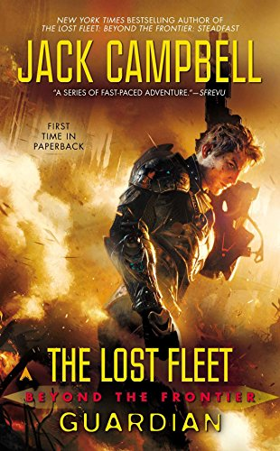 Guardian (The Lost Fleet: Beyond the Frontier, Bk. 9)