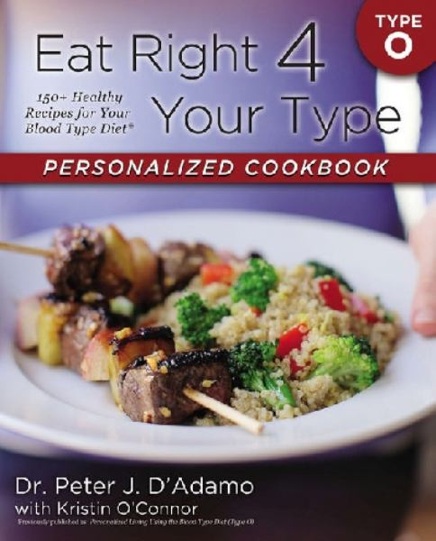 Eat Right 4 Your Type (Personalized Cookbook, Type O)
