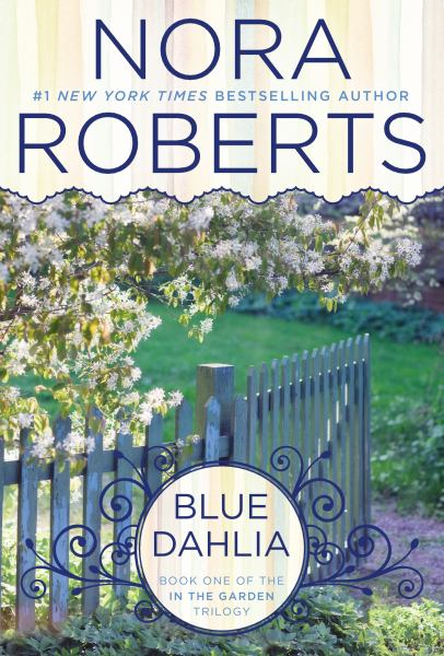 Blue Dahlia (In the Garden Trilogy, Bk. 1)