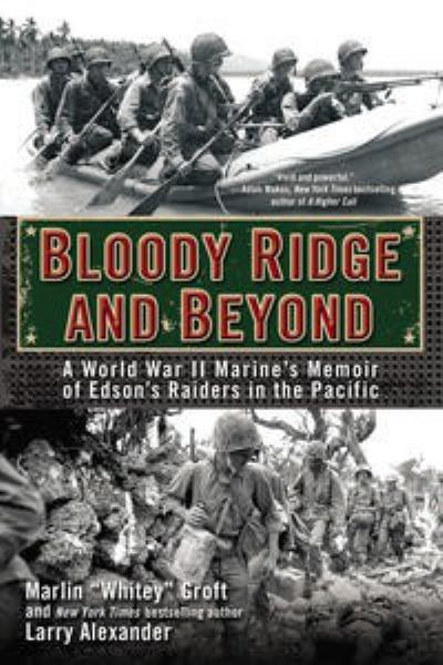Bloody Ridge and Beyond: A World War II Marine's Memoir of Edson's Raiders in the Pacific