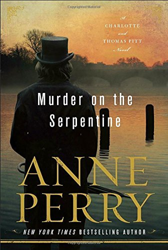 Murder on the Serpentine (Charlotte and Thomas Pitt Novel)