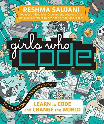 Girls Who Code: Learn to Code and Change the World