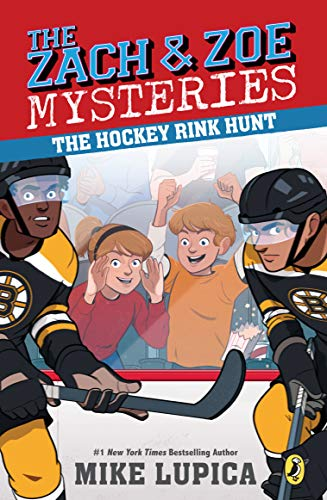 The Hockey Rink Hunt (Zach and Zoe Mysteries, Bk. 5)