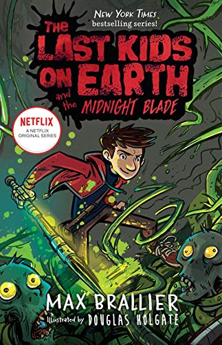 The Last Kids on Earth and the Midnight Blade (Bk. 5)