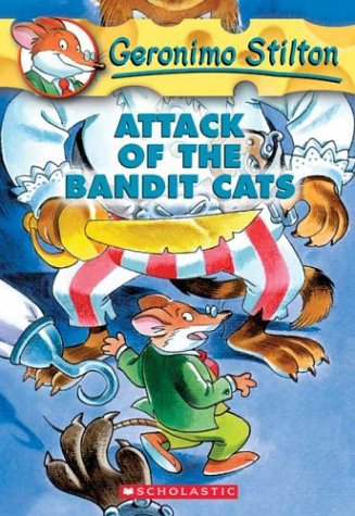 Attack of the Bandit Cats (Geronimo Stilton, Bk.8)