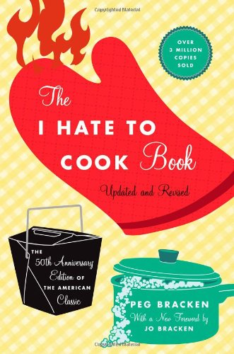 The I Hate to Cook Book (50th Anniversary Edition)
