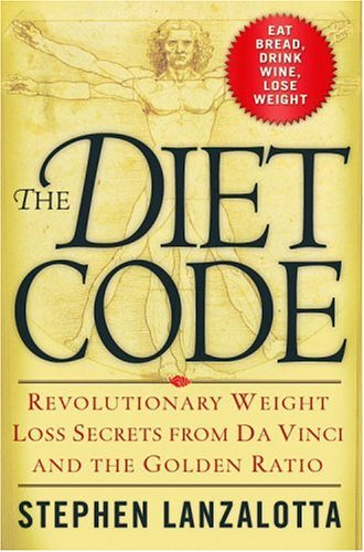 The Diet Code: Revolutionary Weight Loss Secrets from Da Vinci and the Golden Ratio