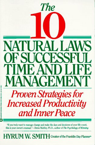 The 10 Natural Laws of Successful Time and Life Management