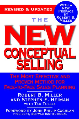 The New Conceptual Selling: The Most Effective and Proven Method for Face-to-Face Sales Planning (Revised & Updated)