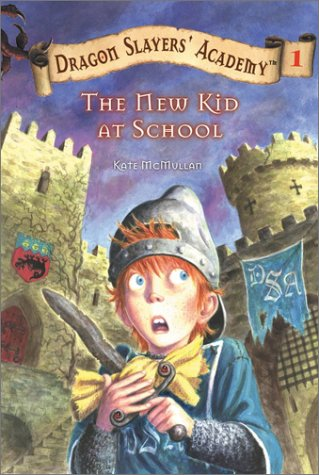 The New Kid At School (Dragon Slayers' Academy, Bk. 1)