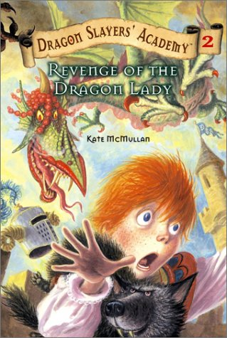 Revenge of the Dragon Lady (Dragon Slayers Academy, Bk. 2)