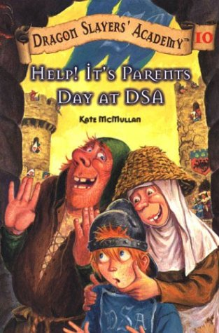 Help! It's Parents Day at DSA  (Dragon Slayers' Academy, Bk.10)