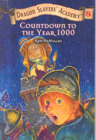 Countdown to the Year 1000 (Dragon Slayers' Academy, Bk. 8)