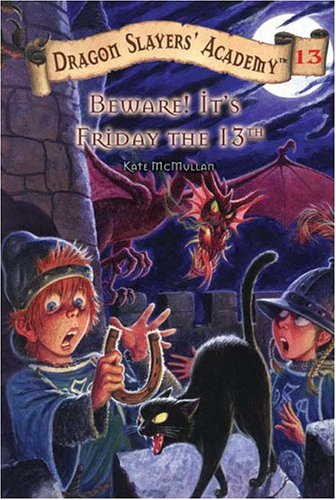 Beware! It's Friday the 13th (Dragon Slayers' Academy, Bk.13)