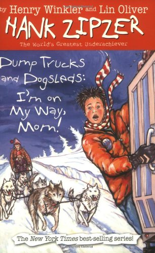 Dump Trucks And Dogsleds: I'm On My Way, Mom! (Hank Zipzer)