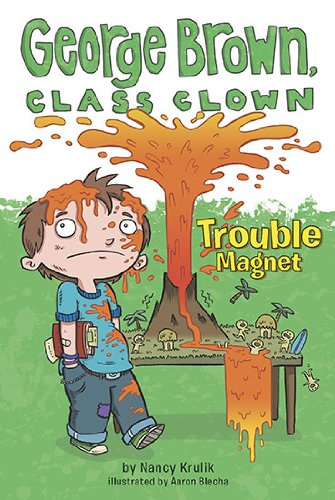 Trouble Magnet (George Brown, Class Clown, Bk. 2)