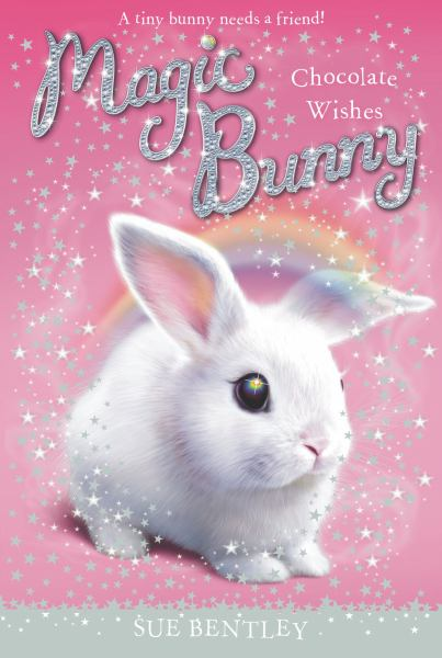Chocolate Wishes (Magic Bunny, Bk. 1)